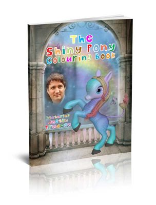The Shiny Pony Colouring Book: Featuring Justin Trudeau