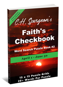 C. H. Spurgeon's Faith Checkbook Word Search Puzzle Book #2: April 1 – June 30 (convenient 6×9 format)