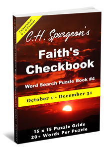 C. H. Spurgeon's Faith Checkbook Word Search Puzzle Book #4: October 1 – December 31 (convenient 6×9 format)