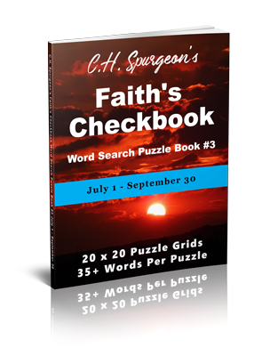 C. H. Spurgeon's Faith Checkbook Word Search Puzzle Book #3: July 1 – September 30