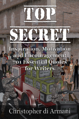 Top Secret – Inspiration, Motivation and Encouragement: 701 Essential Quotes for Writers