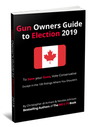 Canadian Gun Owners Guide to Election 2019: To Save your Guns, Vote Conservative… Except in the 100 Ridings Where You Shouldn't