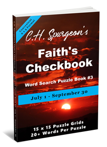 C. H. Spurgeon's Faith Checkbook Word Search Puzzle Book #3: July 1 – September 30 (convenient 6×9 format)