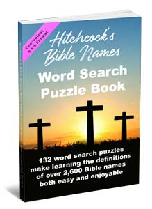 Hitchcock's Bible Names Word Search Puzzle Book: 6×9 Format