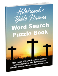 Hitchcock's Bible Names Word Search Puzzle Book: 8.5×11 pages with 18-point type