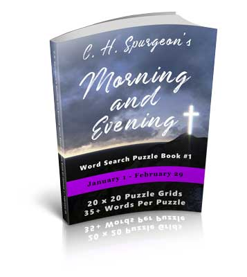 C.H. Spurgeon's Morning and Evening Word Search Puzzle Book #1: January 1st – February 29th