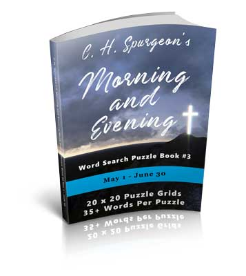C.H. Spurgeon's Morning and Evening Word Search Puzzle Book #3: May 1st – June 30th