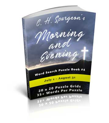 C.H. Spurgeon's Morning and Evening Word Search Puzzle Book #4: July 1st – August 31st